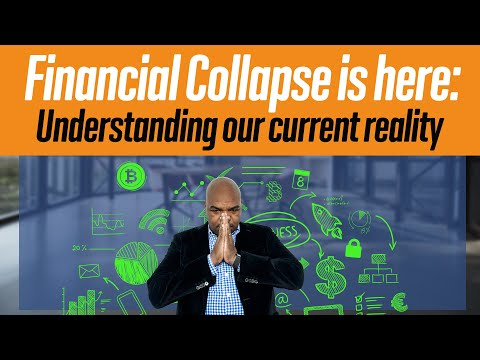 financial-collapse-is-here:-understanding-our-current-reality.