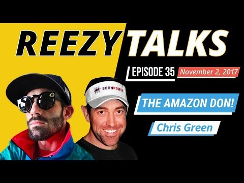 THE AMAZON DON | CHRIS GREEN | AUTHOR OF RETAIL/ONLINE ARBITRAGE | SCANPOWER CREATOR Reezy Talks 035