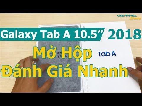 Mở Hộp Đánh Giá Nhanh Galaxy Tab A 10.5 2018 (T595) - Pin 7.300 MAh