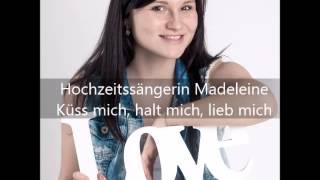 Hochzeitssängerin Madeleine - Küss mich, halt mich  lieb mich
