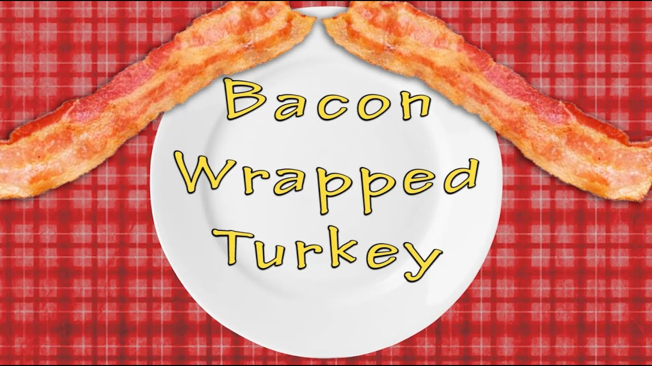 Bacon Wrapped Turkey - YouTube