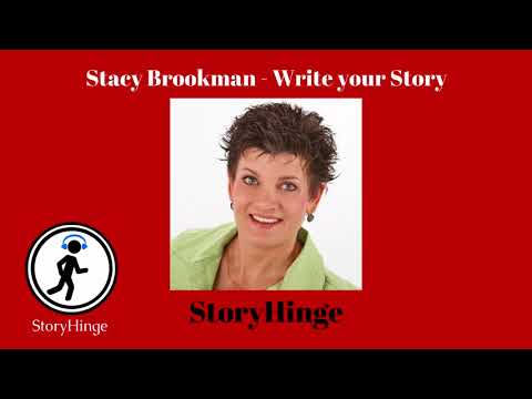 Stacy Brookman. Write your story. Real life stories. StoryHinge Podcast Interview.