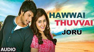Hawwai Thuvvai Full Audio Song | Joru | Sundeep Kishan, Rashi Khanna
