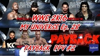 """WWE Universe Mode - Ep. 28 PAYBACK PPV #2 """"HELL HAS BROKEN LOOSE!!"""" [WWE 2K16 Part 28]"""