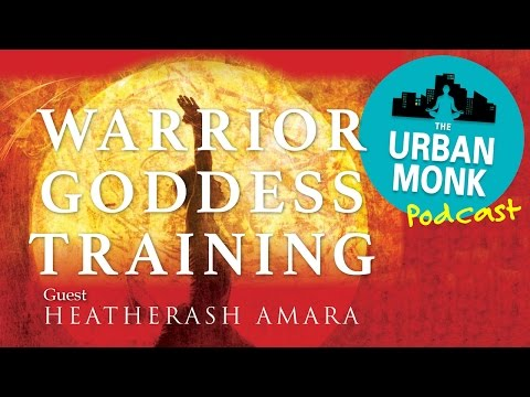 Warrior Goddess Training with Guest HeatherAsh Amara