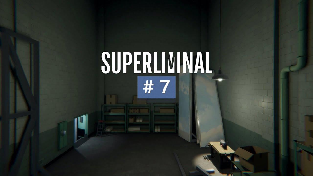 だら実『Superliminal』#7