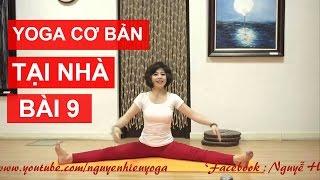 Yoga cơ bản tại nhà - Bài 9: Hướng dẫn mở khớp háng an toàn và hiệu quả nhất