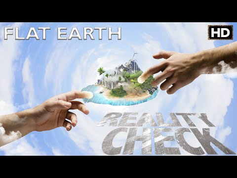 Flat Earth Reality Check - Full Documentary 1080p [HD]