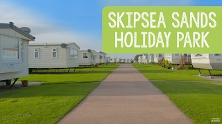 Skipsea Sands Holiday Park, Yorkshire