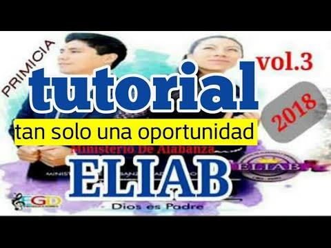 tutorial de (ELIAB - TAN SOLO UNA OPORTUNIDAD)