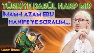 Türkiye Darül harp mi? İmam-ı Azam Ebu Hanife