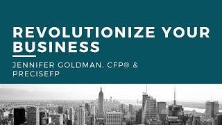 Jennifer Goldman + PreciseFP  Revolutionize Your Business