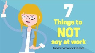 7 Things NOT to Say at Work