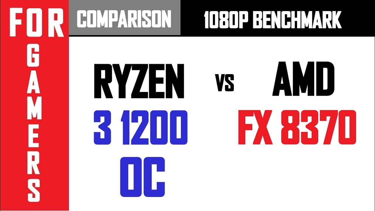 Ryzen 3 1200 (OC) VS AMD FX 8370 | GTX 1060 | COMPARISON |