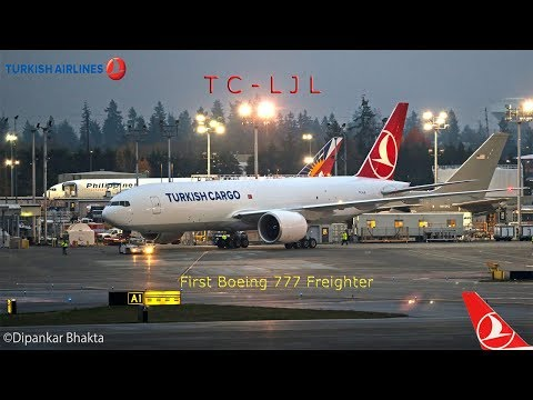 Turkish Airlines FIRST CARGO Boeing 777 Freighter TC-LJL delivery flight Everett PAE to Istanbul IST