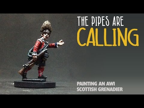The pipes are calling: Painting an AWI Scottish Grenadier