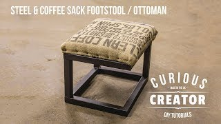 #26 Steel + Coffee Sack Footstool / Ottoman - DIY Curious Creator