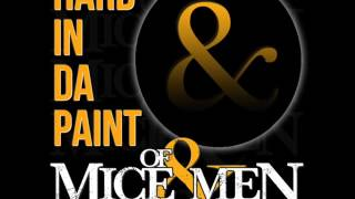 I go hard in the paint - Of Mice & Men version