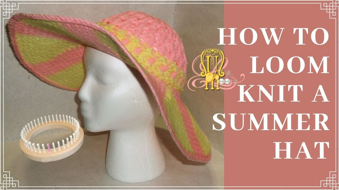 77084f74fed How To Loom Knit a Summer Hat - YouTube