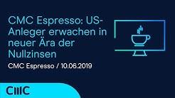 CMC Espresso: US-Anleger erwachen in neuer Ära der Nullzinsen (Marktanalyse 10.6.20)