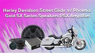 Harley Davidson Street Glide w/ Phoenix Gold SX Series Speakers PSX Amplifier, Project 63