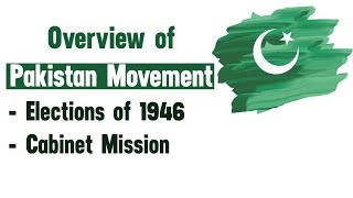 Elections of 1946 - Cabinet Mission | Pakistan Movement