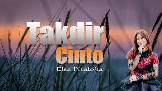 Elsa Pitaloka - Takdir Cinto [Official Music Video] Lagu Minang Terpopuler 2018