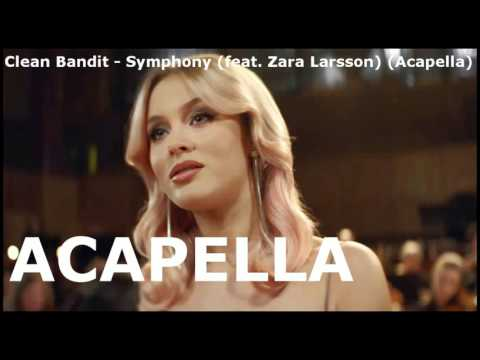 Clean Bandit - Symphony (feat. Zara Larsson) (Acapella) FREE Download