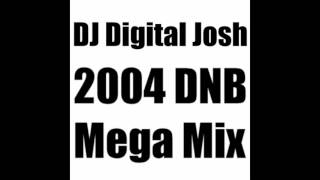 DJ Digital Josh - 2004 DNB Mega Mix [Full Mix Album]