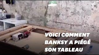 Banksy révèle en vidéo comment il a piégé son tableau