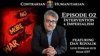 CH LIVE 02 - Intervention & Imperialism w/ Dan Kovalik