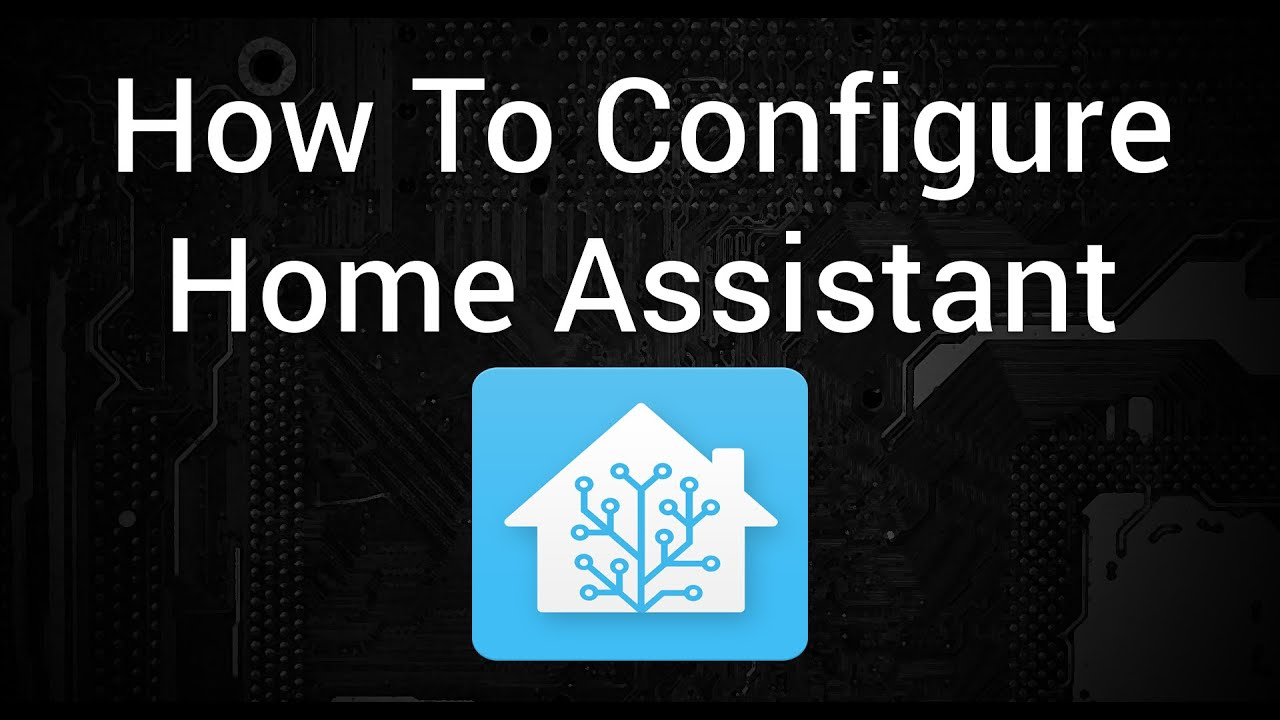 How To Configure Home Assistant