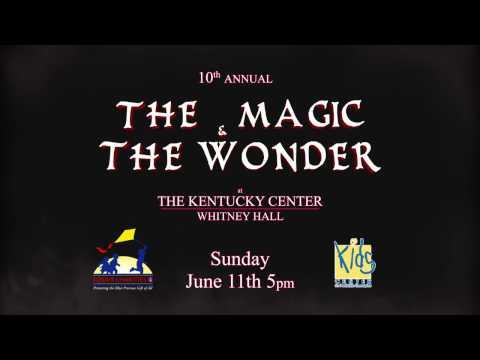Kosair Charities Event: The Magic & The Wonder is June 11, 2017
