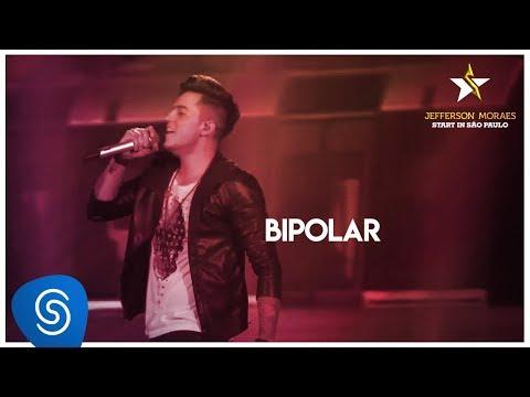 Jefferson Moraes - Bipolar (Start in São Paulo) [Vídeo Oficial]