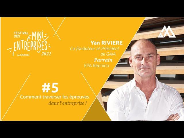 #5 YAN RIVIERE, Parrain 2021, Comment traverser les épreuves dans l'entreprise ?