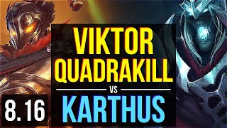 VIKTOR vs KARTHUS (MID) ~ Quadrakill, KDA 14/3/3, Dominating ~ NA Challenger ~ Patch 8.16