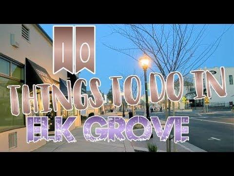 Top 10 Things To Do In Elk Grove, California