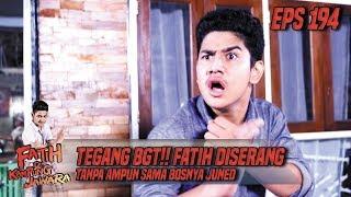 Tegang BGT!! Fatih Diserang Tanpa Ampun Sama Bosnya Juned - Fatih Di Kampung Jawara Eps 194