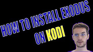 How to Install and Use Exodus on Kodi 2018