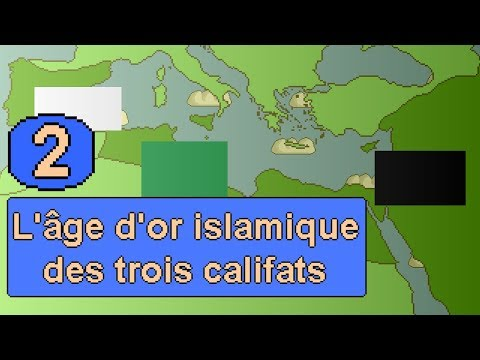Histoire du Moyen-Orient #2 - L'âge d'or islamique des Trois Califats