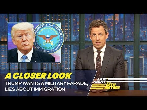 Trump Wants a Military Parade, Lies About Immigration: A Closer Look