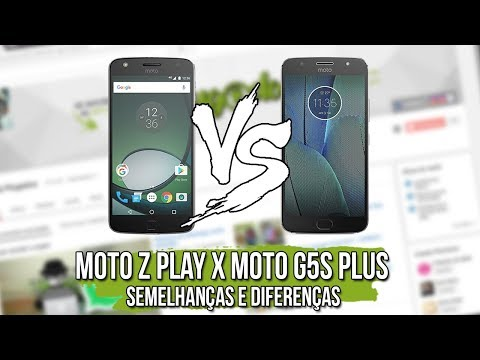 Comparativo: Moto Z Play x Moto G5S Plus