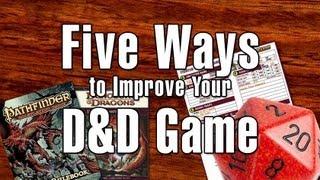 Five Ways to Improve Your D&D/Pathfinder Game