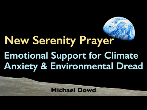 New Serenity Prayer: Emotional Support for Climate Anxiety and Environmental Dread