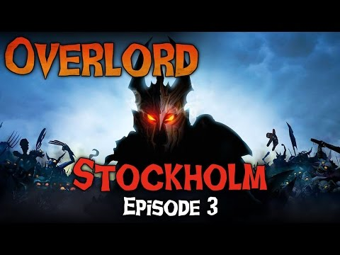 Overlord | Ep 3: Stockholm ► Let's Play / Gameplay