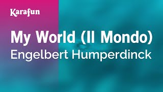 Karaoke My World (Il Mondo) - Engelbert Humperdinck *