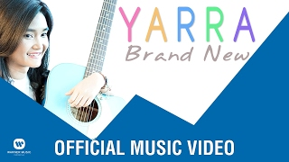 yarra brand new official music video