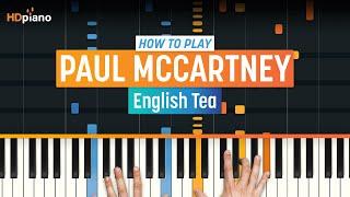 "How to Play ""English Tea"" by Paul McCartney | HDpiano (Part 1) Piano Tutorial"