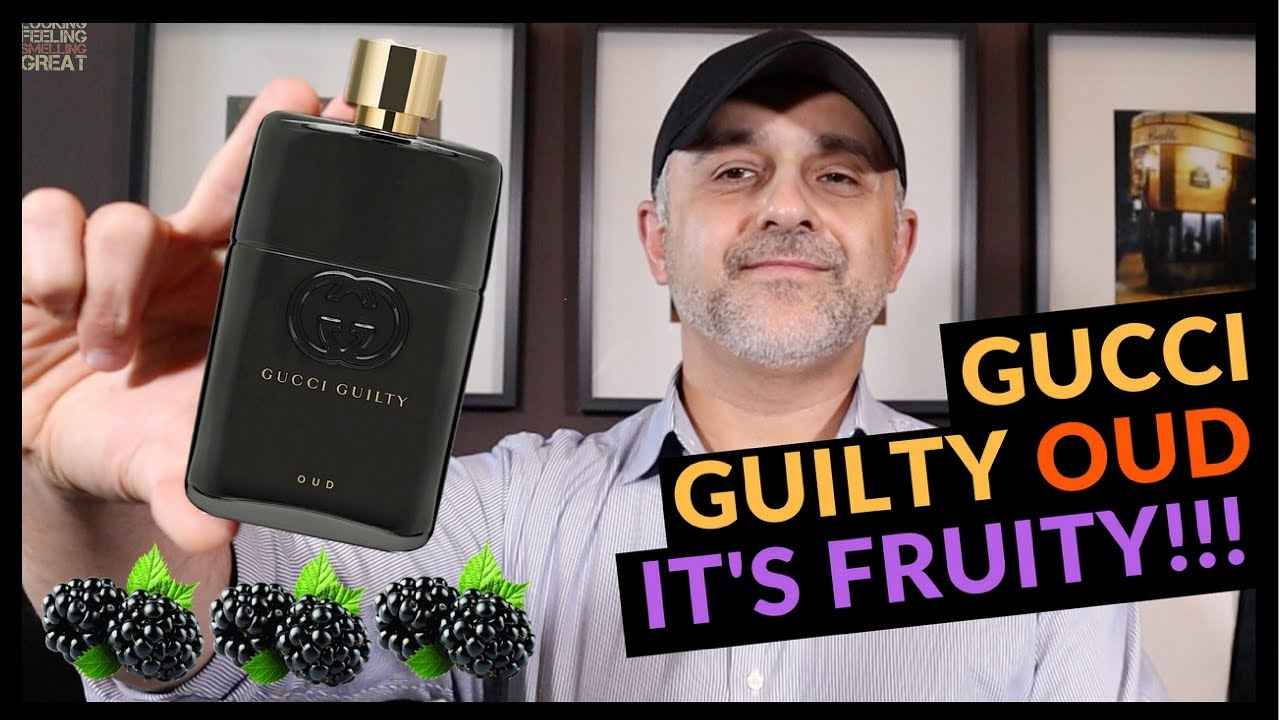 Gucci Guilty Oud Review Its Fruity But Is It Any Good Youtube