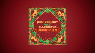 Riddim Colony feat Blackout JA - Summertime